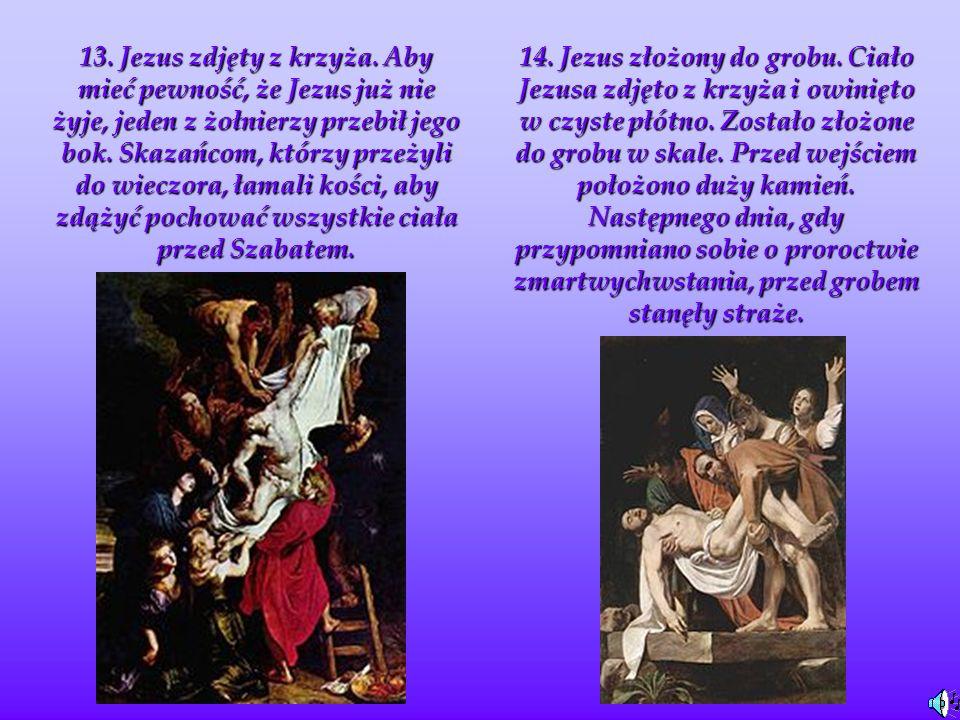 13.Jezus zdjęty z krzyża.