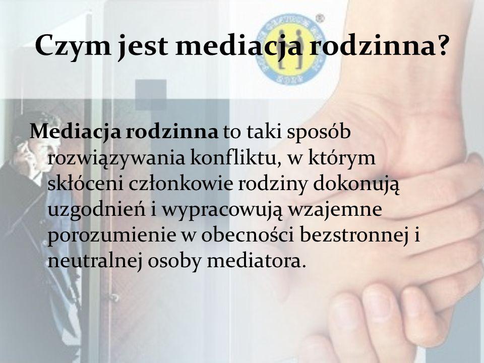 Czym jest mediacja rodzinna? Mediacja rodzinna to taki sposób rozwiązywania konfliktu, w którym skłóceni członkowie rodziny dokonują uzgodnień i wypra