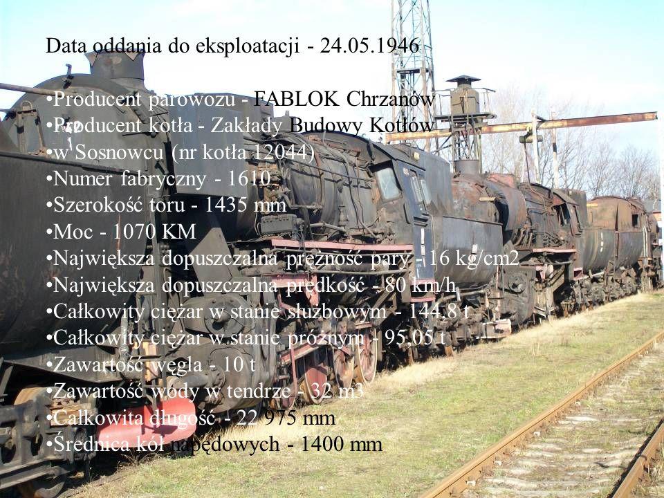Data oddania do eksploatacji - 24.05.1946 Producent parowozu - FABLOK Chrzanów Producent kotła - Zakłady Budowy Kotłów w Sosnowcu (nr kotła 12044) Num