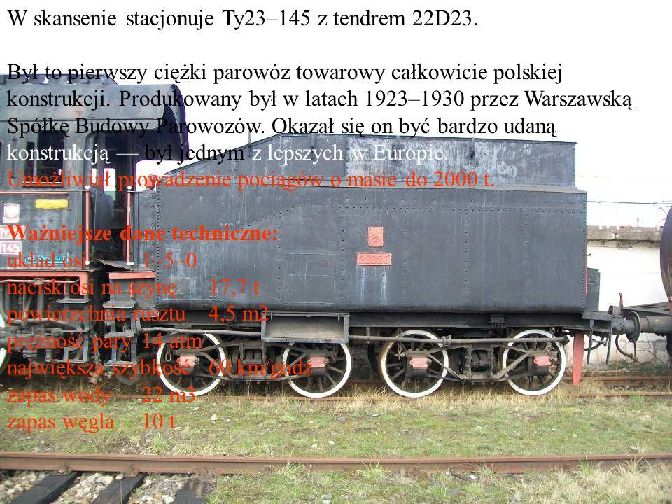 W skansenie stacjonuje Ty23–145 z tendrem 22D23. Był to pierwszy ciężki parowóz towarowy całkowicie polskiej konstrukcji. Produkowany był w latach 192