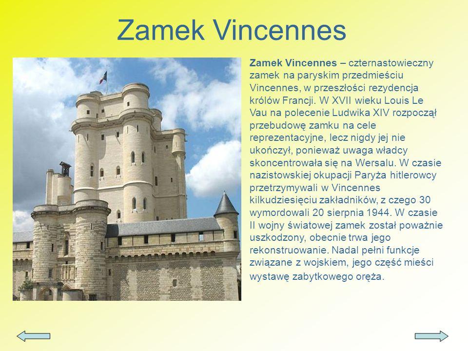 Zamek Vincennes Zamek Vincennes – czternastowieczny zamek na paryskim przedmieściu Vincennes, w przeszłości rezydencja królów Francji. W XVII wieku Lo