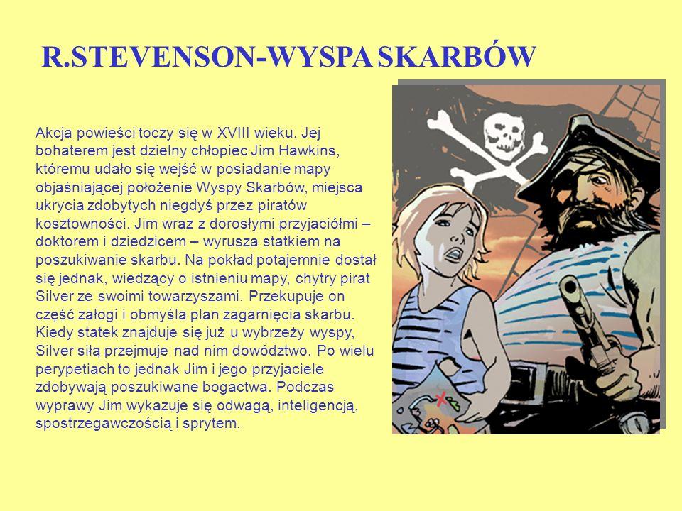 R.STEVENSON-WYSPA SKARBÓW Akcja powieści toczy się w XVIII wieku.