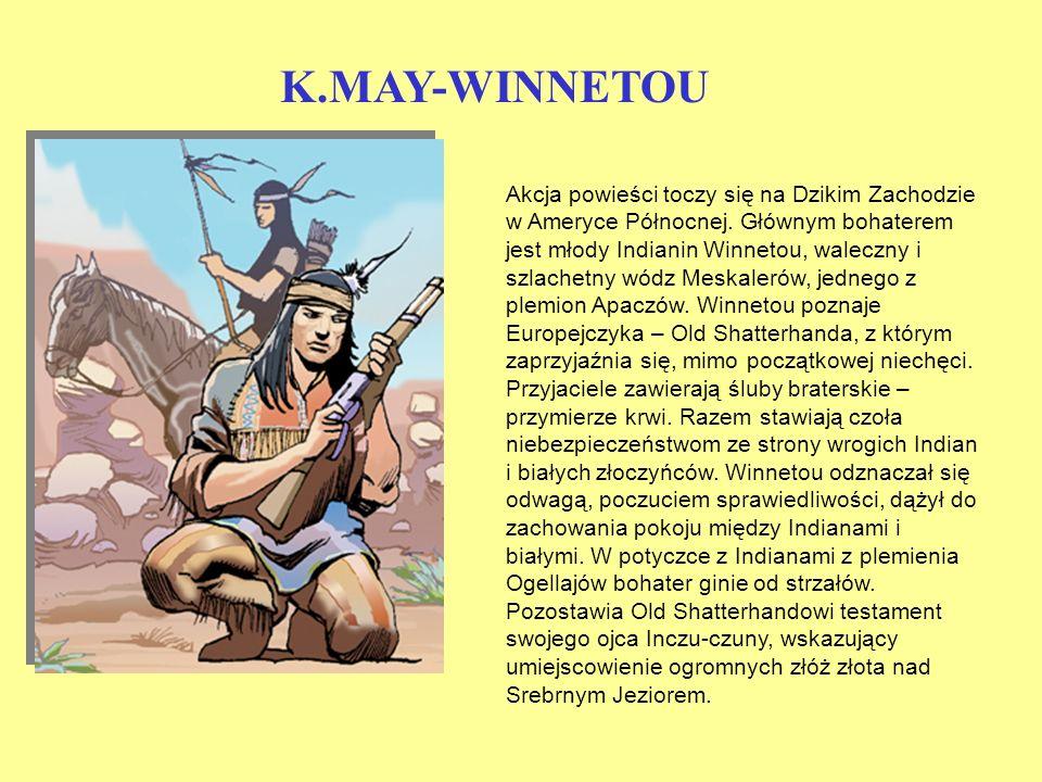 K.MAY-WINNETOU Akcja powieści toczy się na Dzikim Zachodzie w Ameryce Północnej.