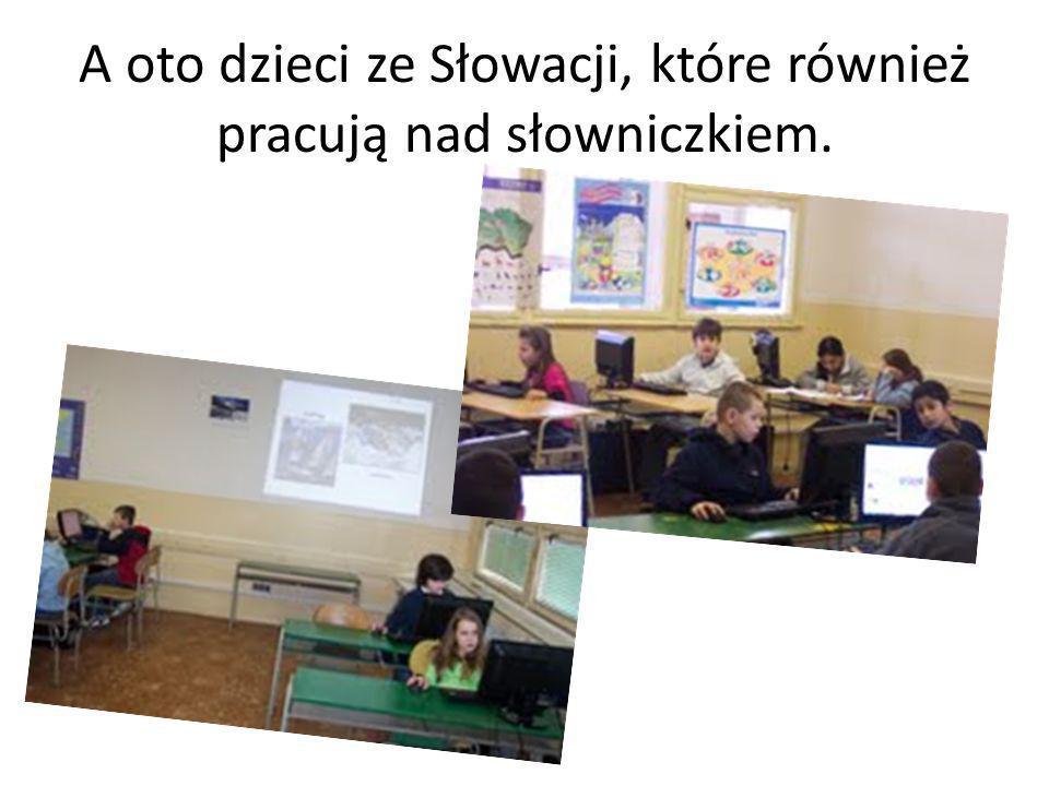 A oto dzieci ze Słowacji, które również pracują nad słowniczkiem.