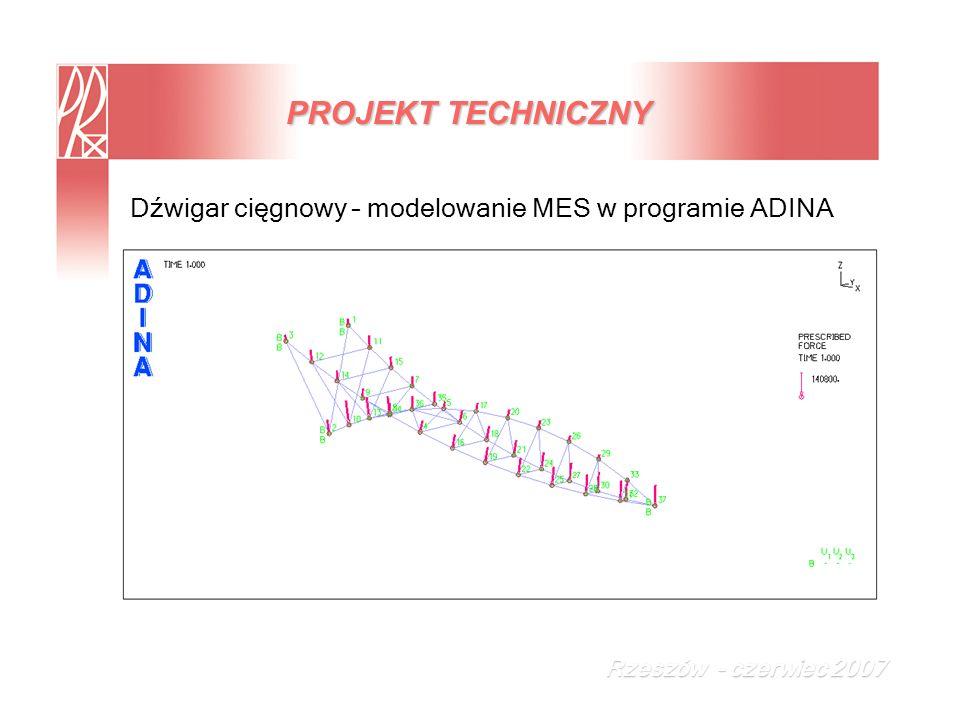 Dźwigar cięgnowy – modelowanie MES w programie ADINA PROJEKT TECHNICZNY Rzeszów - czerwiec 2007