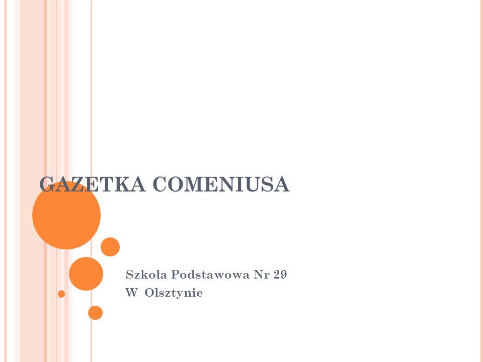 GAZETKA COMENIUSA Szkoła Podstawowa Nr 29 W Olsztynie