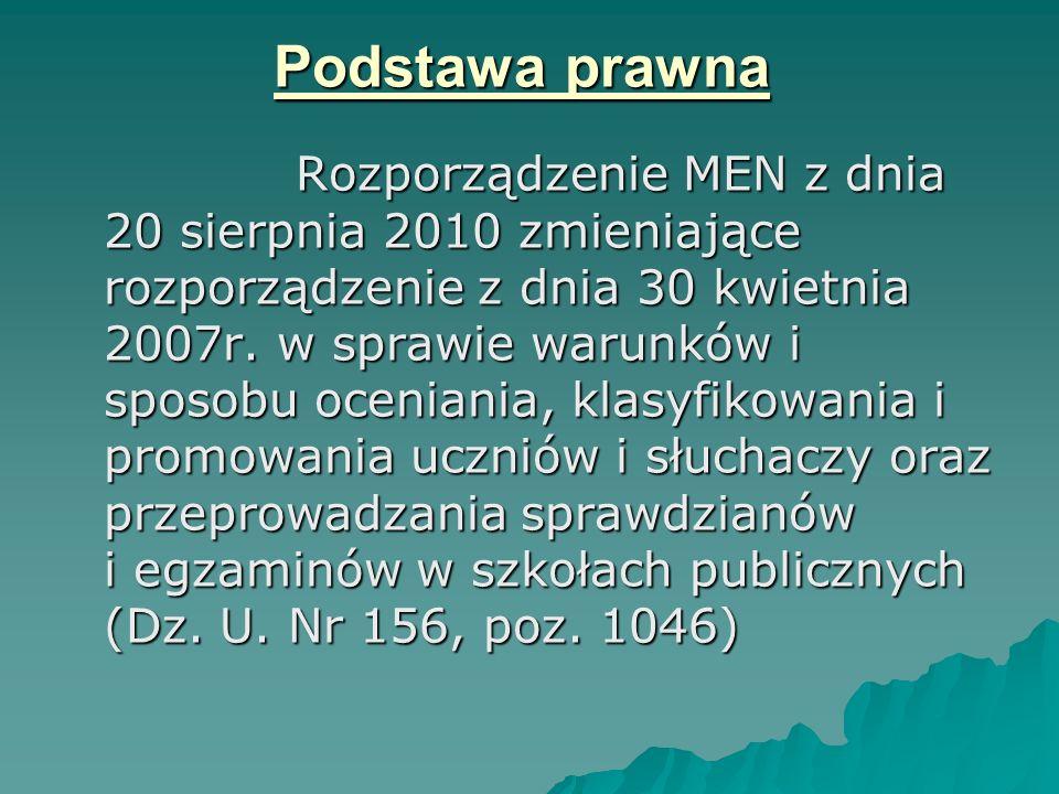 Podstawa prawna Rozporządzenie MEN z dnia 20 sierpnia 2010 zmieniające rozporządzenie z dnia 30 kwietnia 2007r.