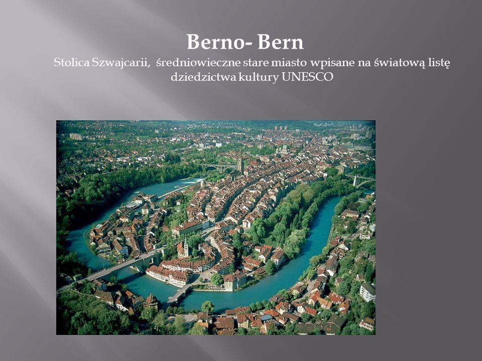 Berno- Bern Stolica Szwajcarii, średniowieczne stare miasto wpisane na światową listę dziedzictwa kultury UNESCO