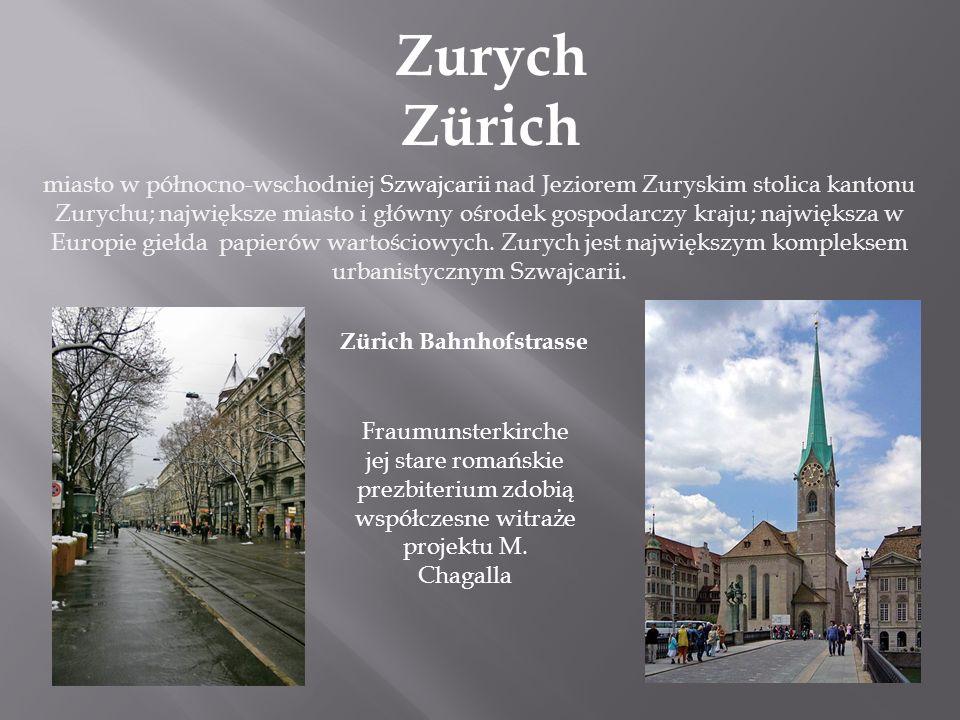 Zurych Zürich miasto w północno-wschodniej Szwajcarii nad Jeziorem Zuryskim stolica kantonu Zurychu; największe miasto i główny ośrodek gospodarczy kr