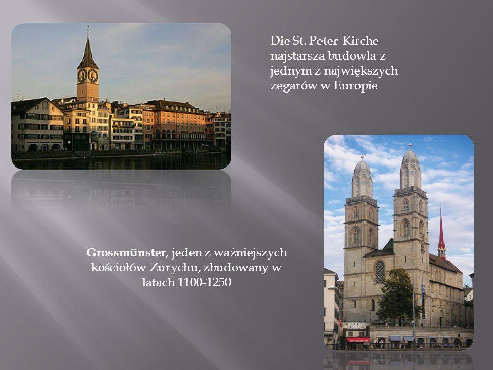 Die St. Peter-Kirche najstarsza budowla z jednym z największych zegarów w Europie Grossmünster, jeden z ważniejszych kościołów Zurychu, zbudowany w la