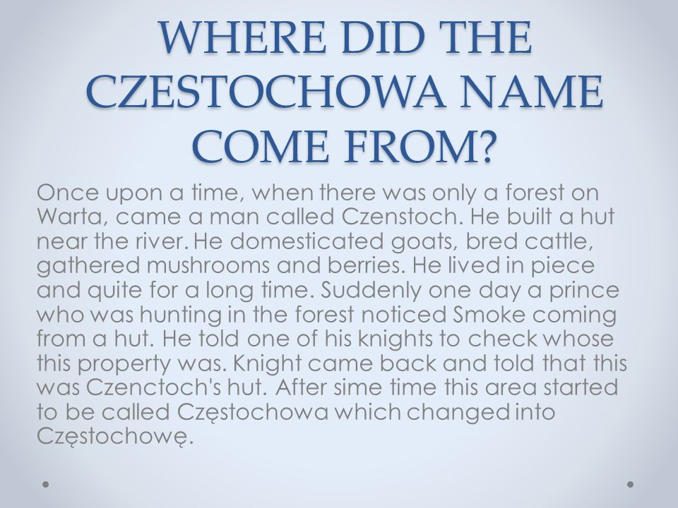 WHERE DID THE CZESTOCHOWA NAME COME FROM.