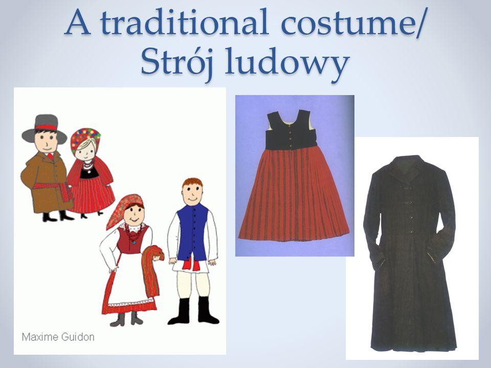 A traditional costume/ Strój ludowy