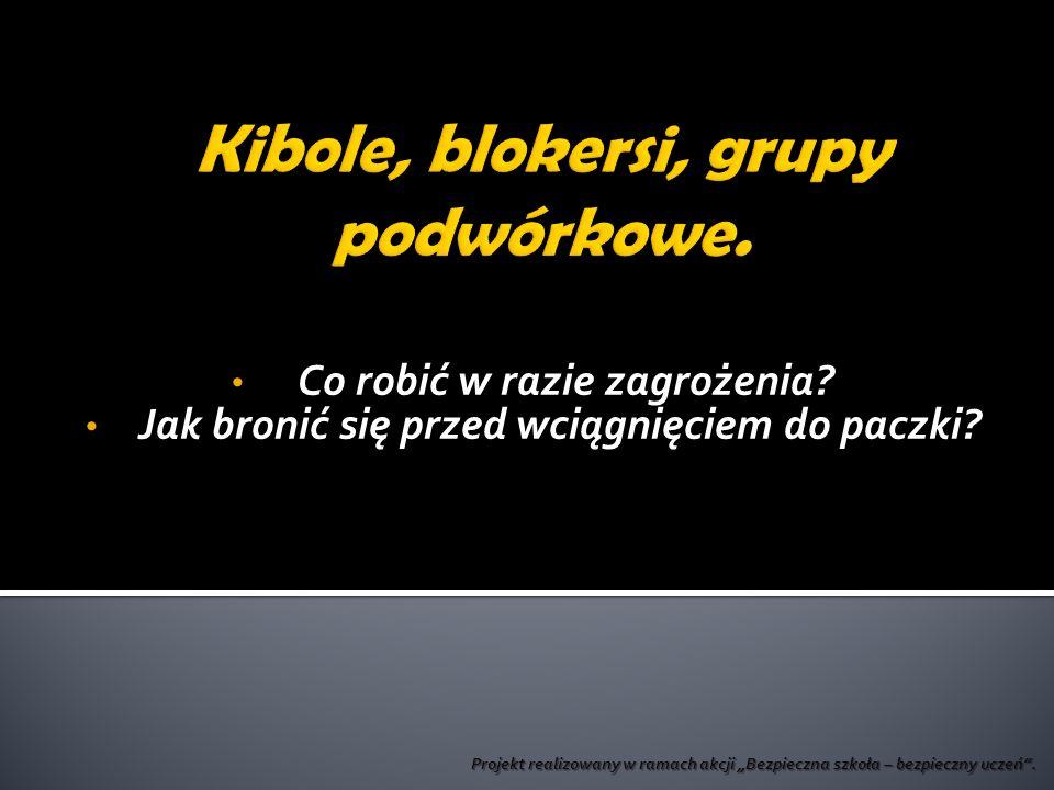Kibole.Kibole (zdjęcia). Blokersi. Blokersi (zdjęcia).