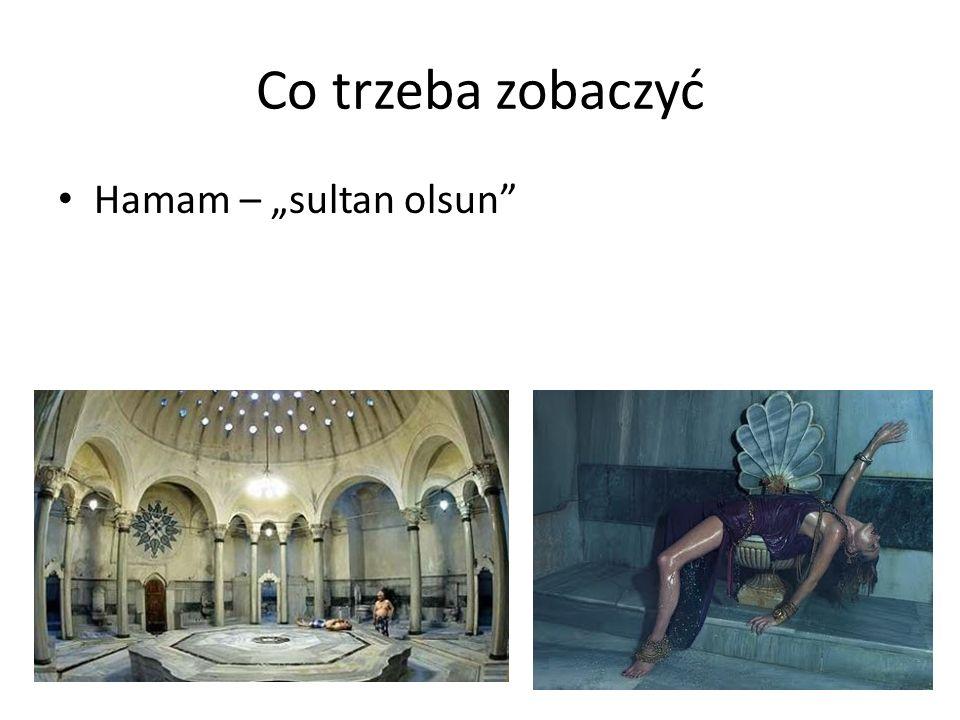 Co trzeba zobaczyć Hamam – sultan olsun Taniec Derwiszów