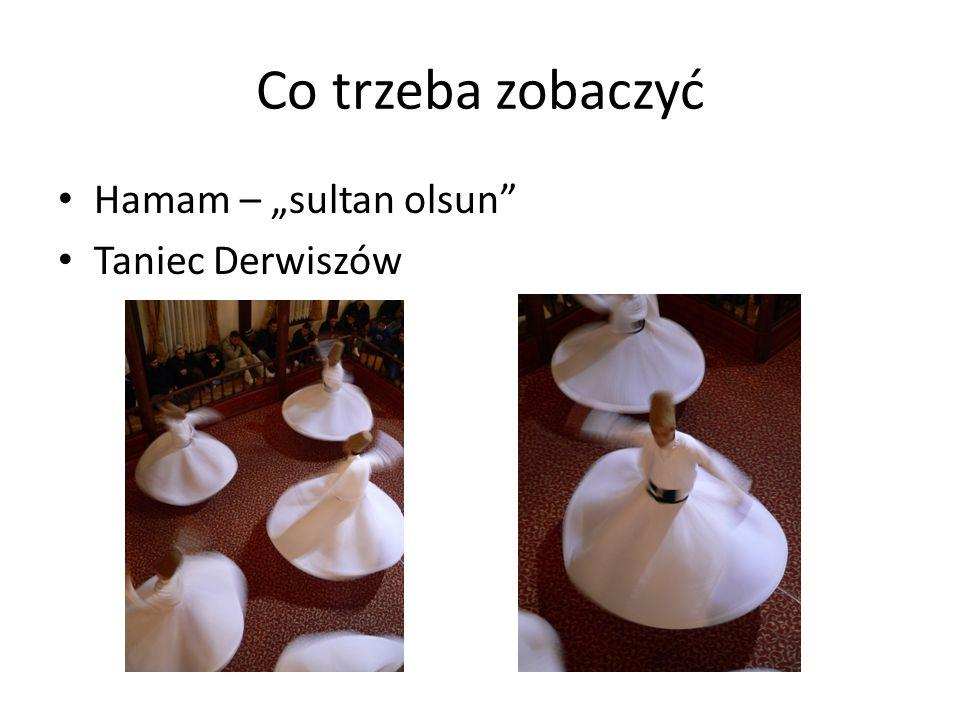 Co trzeba zobaczyć Hamam – sultan olsun Taniec Derwiszów Rejs promem