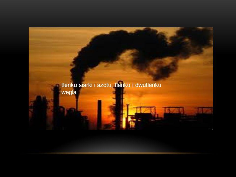 tlenku siarki i azotu, tlenku i dwutlenku węgla