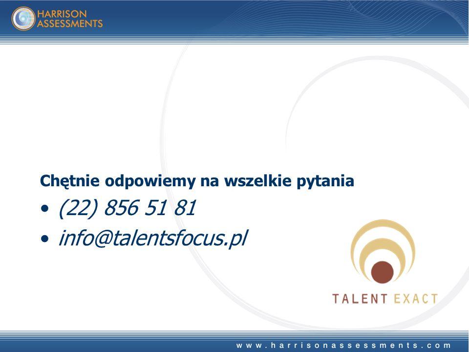 Chętnie odpowiemy na wszelkie pytania (22) 856 51 81 info@talentsfocus.pl