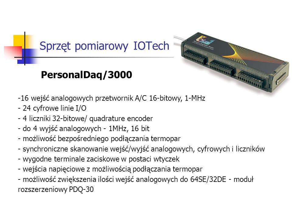 Sprzęt pomiarowy IOTech PersonalDaq/3000 -16 wejść analogowych przetwornik A/C 16-bitowy, 1-MHz - 24 cyfrowe linie I/O - 4 liczniki 32-bitowe/ quadrature encoder - do 4 wyjść analogowych - 1MHz, 16 bit - możliwość bezpośredniego podłączania termopar - synchroniczne skanowanie wejść/wyjść analogowych, cyfrowych i liczników - wygodne terminale zaciskowe w postaci wtyczek - wejścia napięciowe z możliwością podłączania termopar - możliwość zwiększenia ilości wejść analogowych do 64SE/32DE - moduł rozszerzeniowy PDQ-30