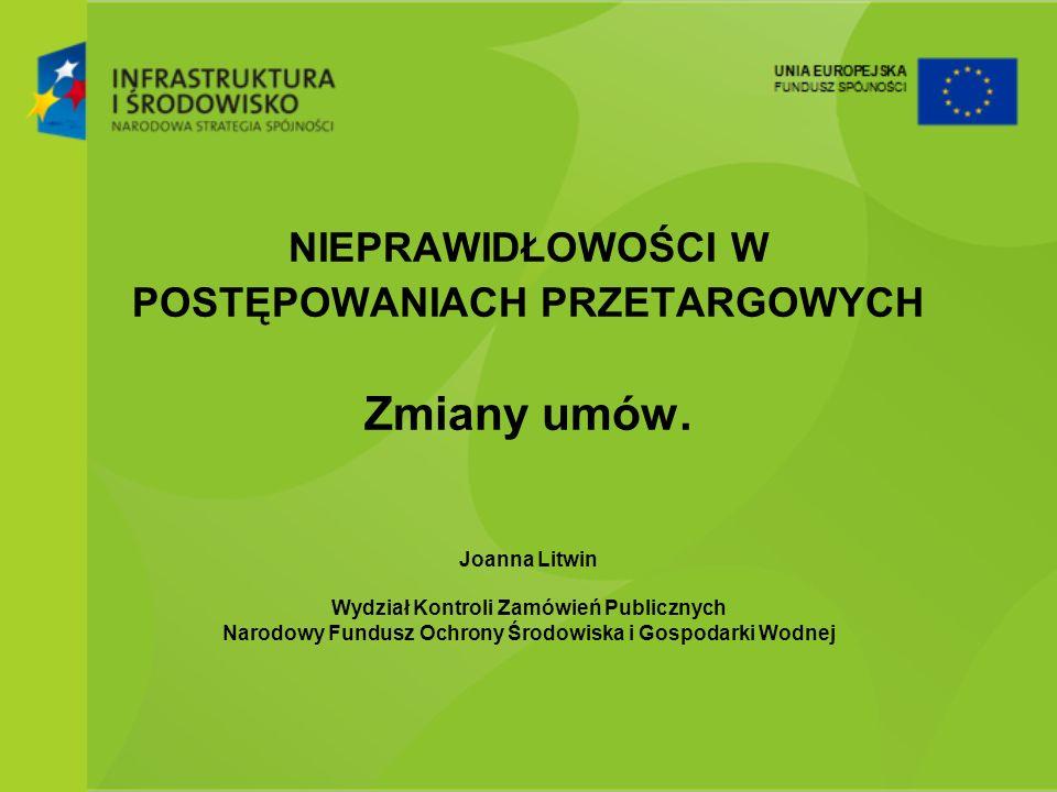 Joanna Litwin Wydział Kontroli Zamówień Publicznych Narodowy Fundusz Ochrony Środowiska i Gospodarki Wodnej