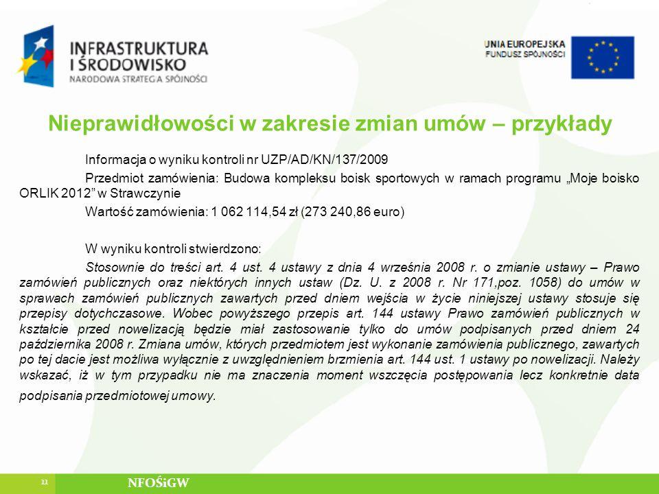 Nieprawidłowości w zakresie zmian umów – przykłady Informacja o wyniku kontroli nr UZP/AD/KN/137/2009 Przedmiot zamówienia: Budowa kompleksu boisk spo