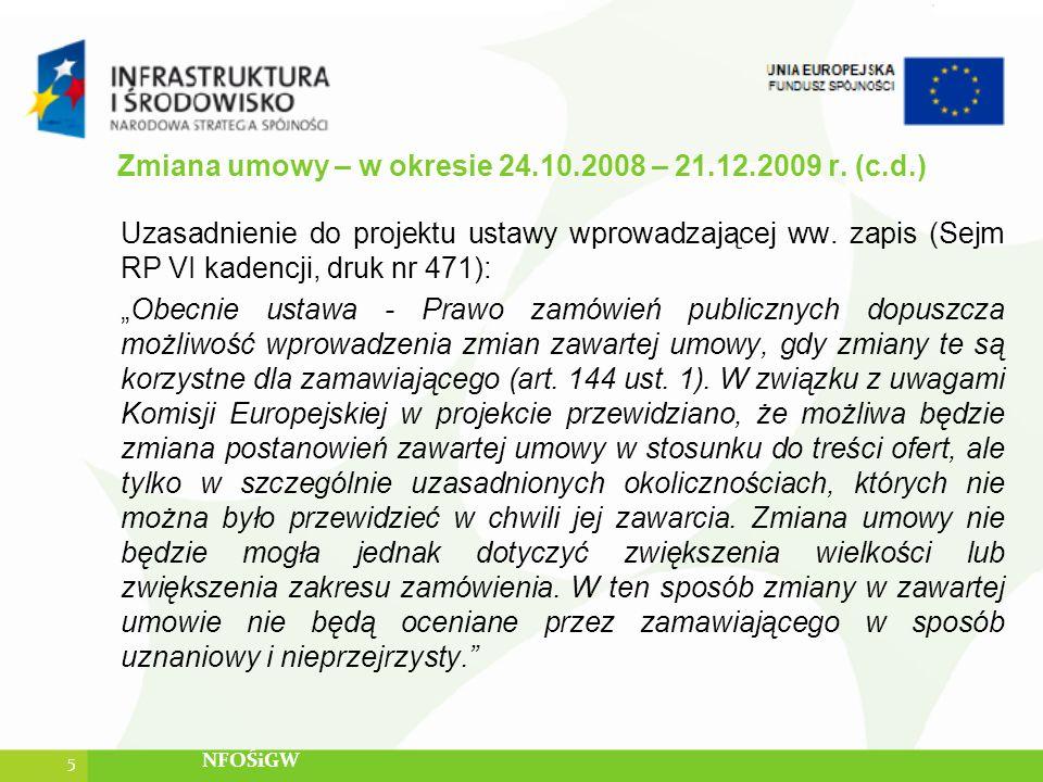 Zmiana umowy – w okresie 24.10.2008 – 21.12.2009 r. (c.d.) Uzasadnienie do projektu ustawy wprowadzającej ww. zapis (Sejm RP VI kadencji, druk nr 471)
