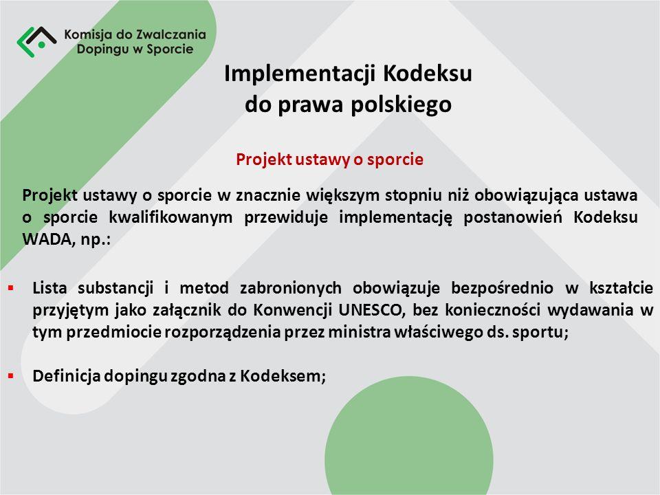Implementacji Kodeksu do prawa polskiego Część przepisów ustawy można uznać za zgodne z Kodeksem i służące jego implementacji (np. zadanie prowadzenia