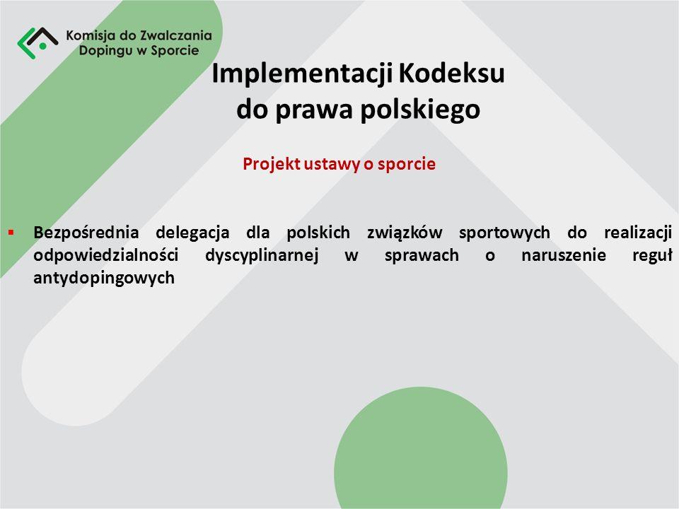 Implementacji Kodeksu do prawa polskiego Lista substancji i metod zabronionych obowiązuje bezpośrednio w kształcie przyjętym jako załącznik do Konwenc