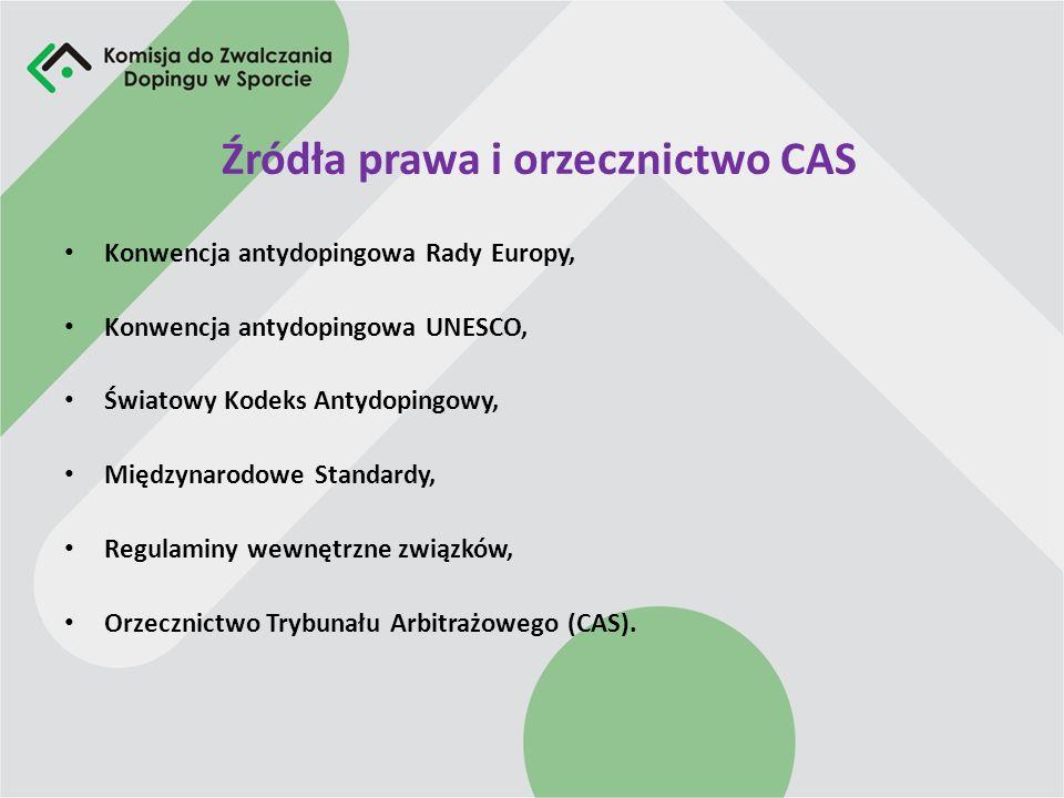 Orzekanie o karze Polski związek sportowy ma obowiązek podjąć decyzję w oparciu o przepisy Światowego Kodeksu Antydopingowego (WADAC), Przy orzekaniu