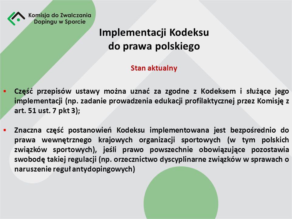 Implementacji Kodeksu do prawa polskiego Część przepisów ustawy można uznać za zgodne z Kodeksem i służące jego implementacji (np.