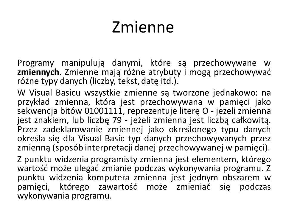 Elementy programowania72 Zmienne - nazewnictwo nazwa zmiennej może składać się z liter, cyfr i niektórych znaków przestankowych z wyjątkiem:, # $ % & @ .