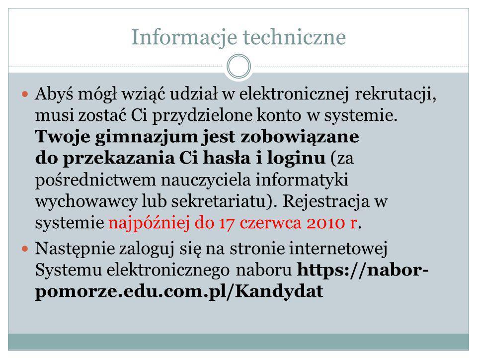 Informacje techniczne Abyś mógł wziąć udział w elektronicznej rekrutacji, musi zostać Ci przydzielone konto w systemie. Twoje gimnazjum jest zobowiąza