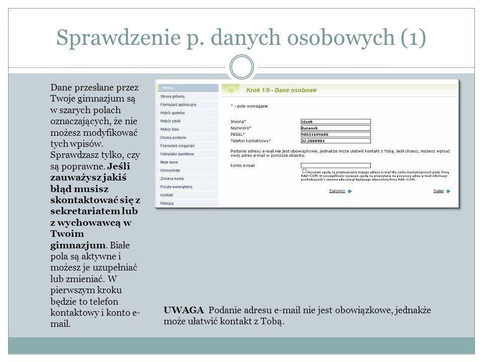Sprawdzenie danych osobowych (2a) Sprawdź, czy dane szczegółowe są poprawne : data urodzenia, miejsce urodzenia, adres.