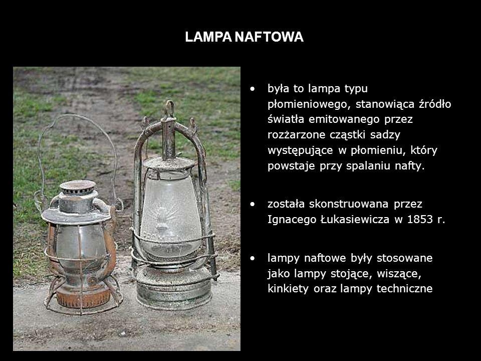 była to lampa typu płomieniowego, stanowiąca źródło światła emitowanego przez rozżarzone cząstki sadzy występujące w płomieniu, który powstaje przy spalaniu nafty.