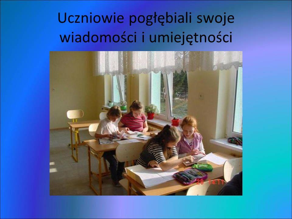 Uczniowie pogłębiali swoje wiadomości i umiejętności
