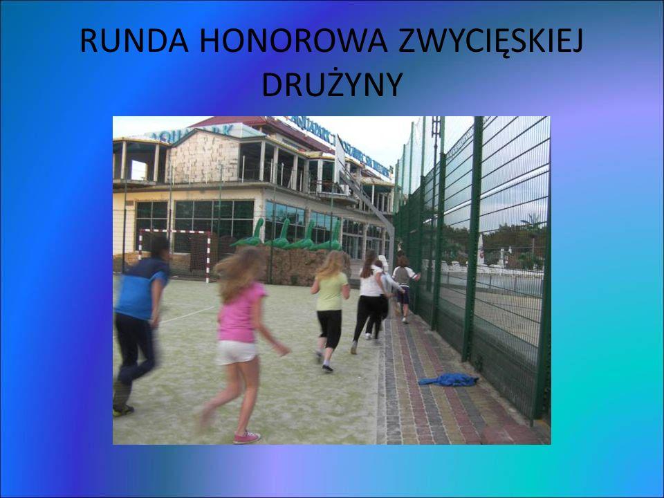 RUNDA HONOROWA ZWYCIĘSKIEJ DRUŻYNY