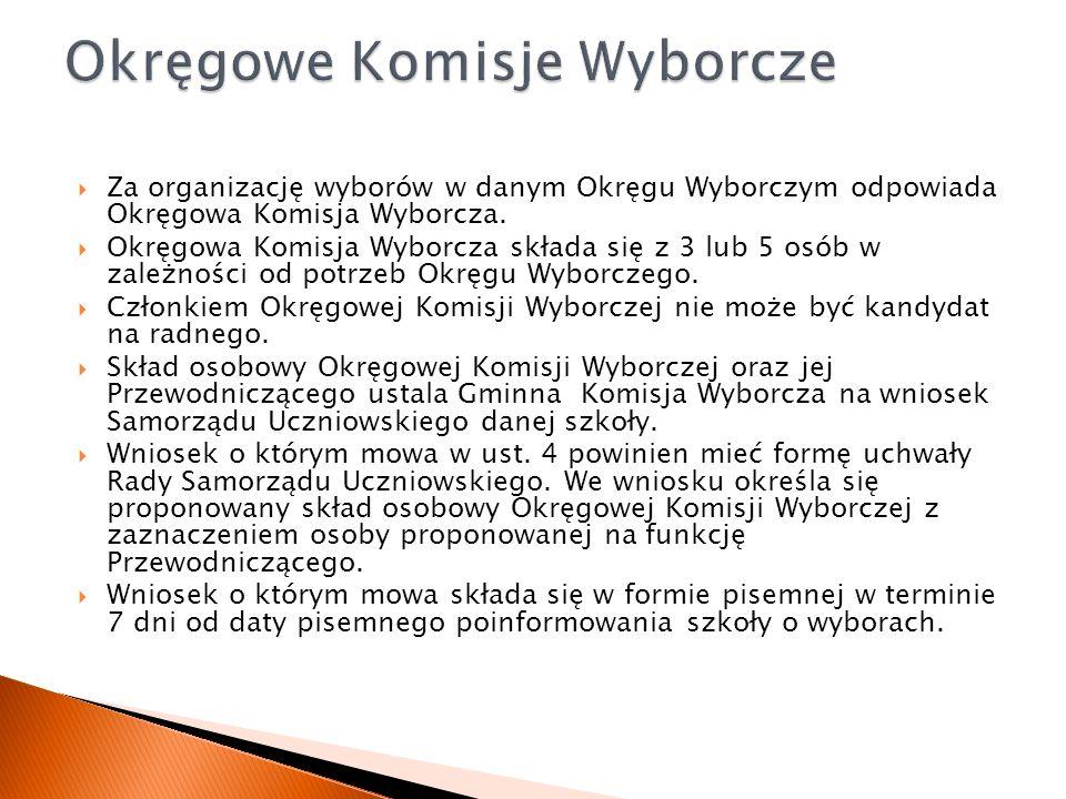Za organizację wyborów w danym Okręgu Wyborczym odpowiada Okręgowa Komisja Wyborcza.