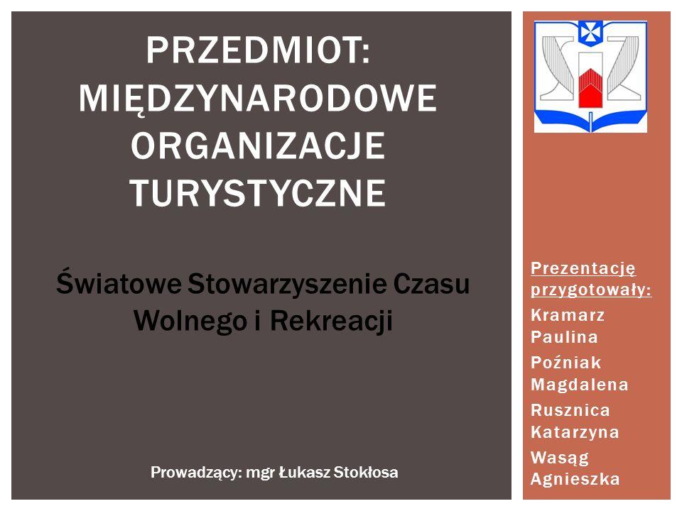 Prezentację przygotowały: Kramarz Paulina Poźniak Magdalena Rusznica Katarzyna Wasąg Agnieszka PRZEDMIOT: MIĘDZYNARODOWE ORGANIZACJE TURYSTYCZNE Świat