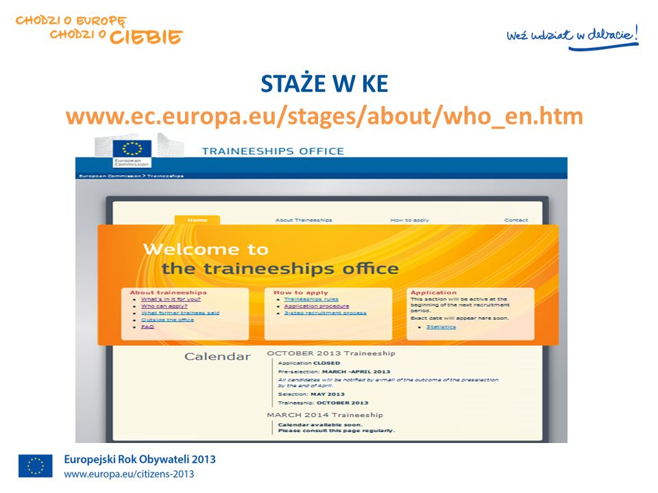 STAŻE W KE www.ec.europa.eu/stages/about/who_en.htm