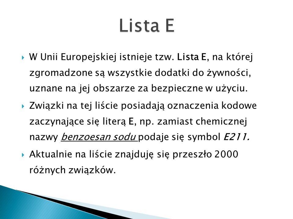 W Unii Europejskiej istnieje tzw. Lista E, na której zgromadzone są wszystkie dodatki do żywności, uznane na jej obszarze za bezpieczne w użyciu. Zwią