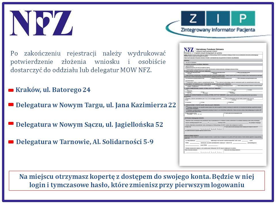 Po zakończeniu rejestracji należy wydrukować potwierdzenie złożenia wniosku i osobiście dostarczyć do oddziału lub delegatur MOW NFZ. Kraków, ul. Bato