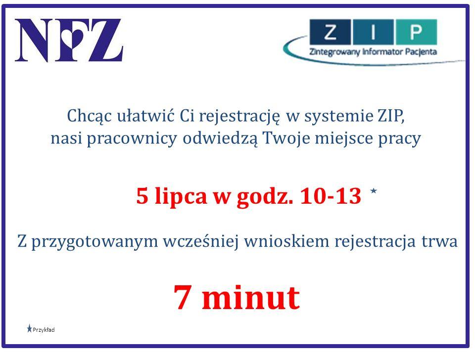 Chcąc ułatwić Ci rejestrację w systemie ZIP, nasi pracownicy odwiedzą Twoje miejsce pracy 5 lipca w godz. 10-13 Z przygotowanym wcześniej wnioskiem re