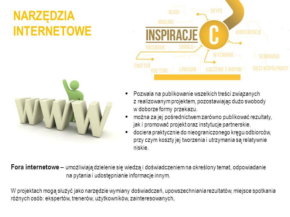NARZĘDZIA INTERNETOWE Pozwala na publikowanie wszelkich treści związanych z realizowanym projektem, pozostawiając dużo swobody w doborze formy przekaz