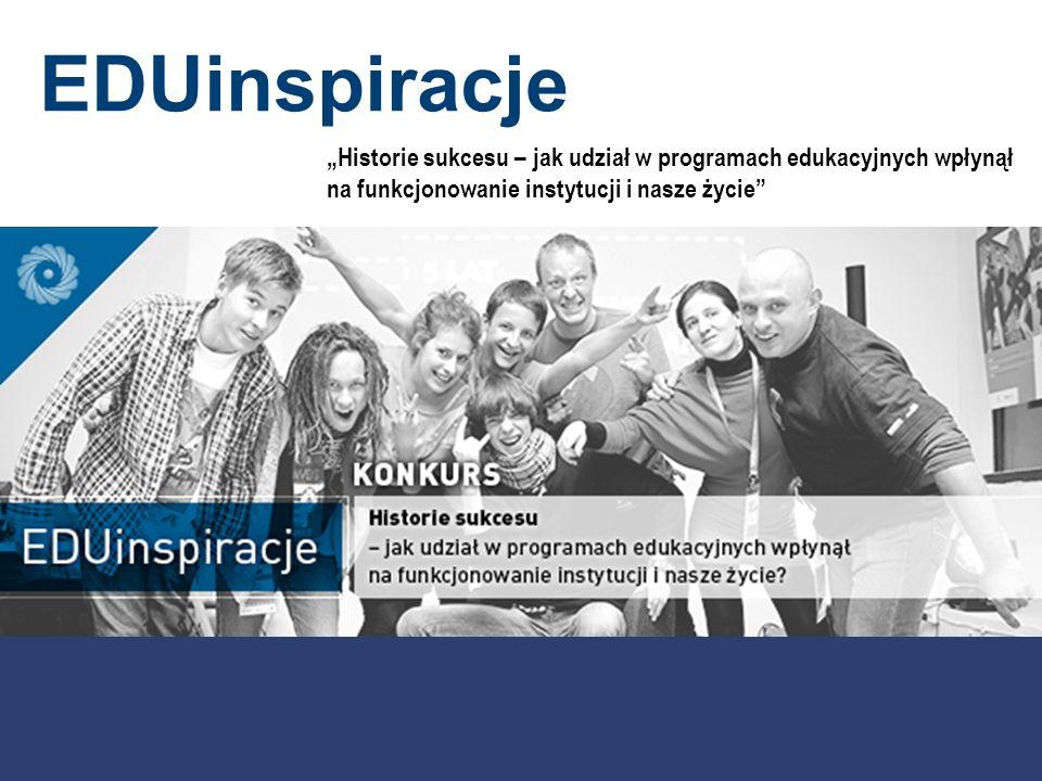 EDUinspiracje Historie sukcesu – jak udział w programach edukacyjnych wpłynął na funkcjonowanie instytucji i nasze życie