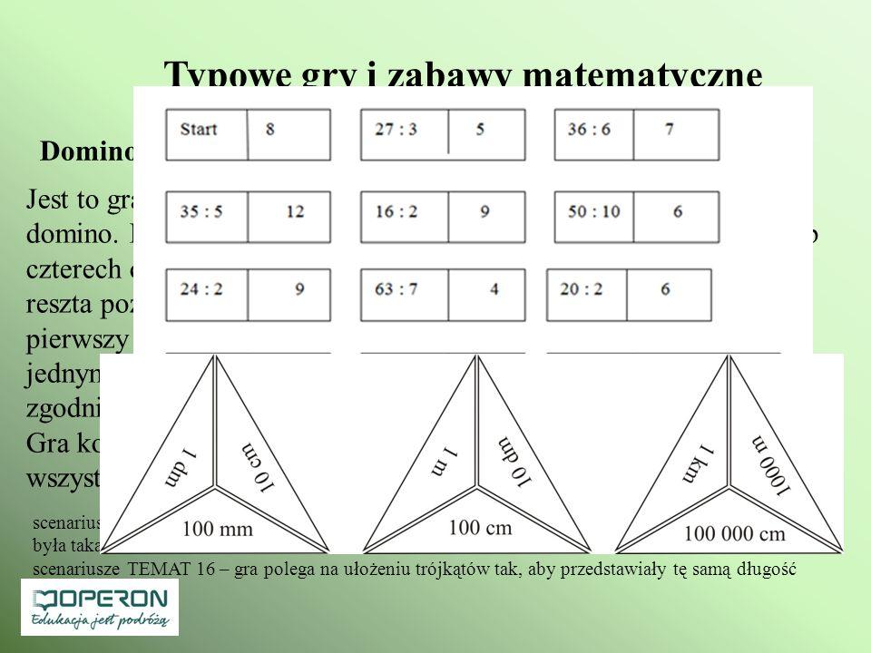 Typowe gry i zabawy matematyczne Domino dydaktyczne Jest to gra oparta na podobnych zasadach, jak powszechnie znane domino. Domino jest typową grą str