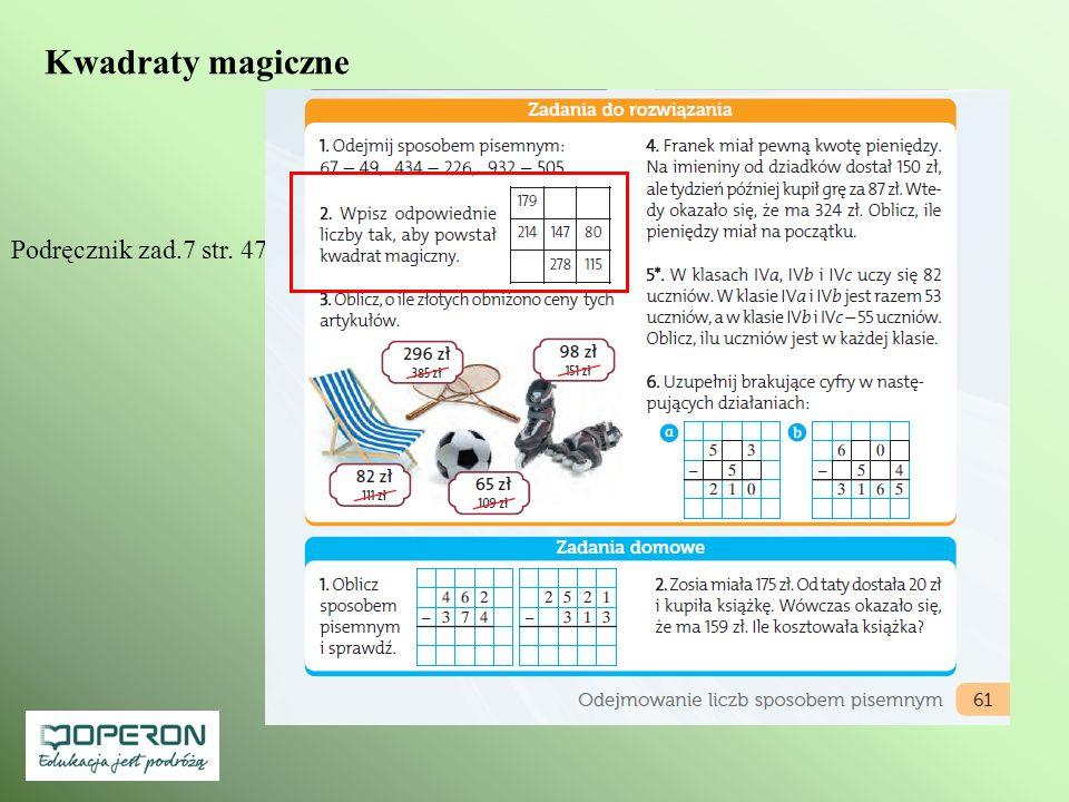 Kwadraty magiczne Podręcznik zad.7 str. 47, zad.2 str. 61