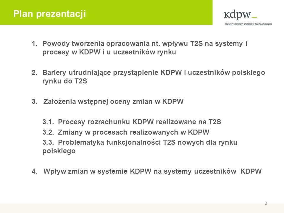 4.Wpływ zmian w systemie KDPW na systemy uczestników Analiza sposobu adaptacji uczestników do T2S przez powinna uwzględniać: 1.