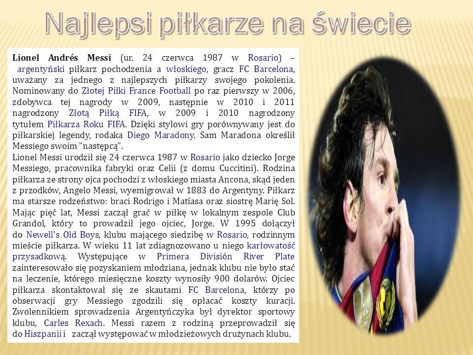 Lionel Andrés Messi (ur. 24 czerwca 1987 w Rosario) – argentyński piłkarz pochodzenia a włoskiego, gracz FC Barcelona, uważany za jednego z najlepszyc
