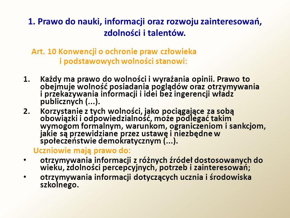 1. Prawo do nauki, informacji oraz rozwoju zainteresowań, zdolności i talentów. Art. 10 Konwencji o ochronie praw człowieka i podstawowych wolności st