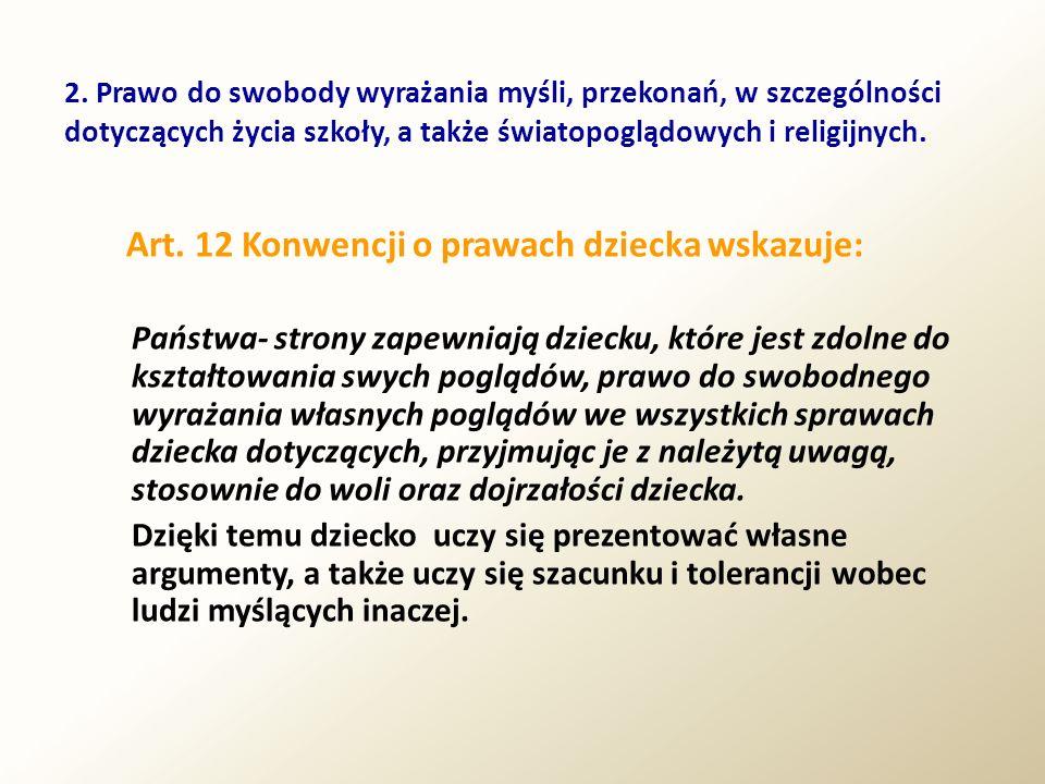 2. Prawo do swobody wyrażania myśli, przekonań, w szczególności dotyczących życia szkoły, a także światopoglądowych i religijnych. Art. 12 Konwencji o