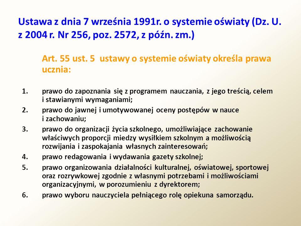 Ustawa z dnia 7 września 1991r. o systemie oświaty (Dz. U. z 2004 r. Nr 256, poz. 2572, z późn. zm.) Art. 55 ust. 5 ustawy o systemie oświaty określa